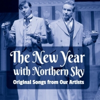 Northern Sky Theater Presents THE NEW YEAR WITH NORTHERN SKY Photo