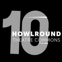 HowlRound Theatre Commons Celebrates 10 Years Photo