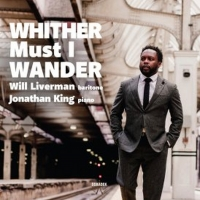 Baritone Will Liverman & Pianist Jonathan King to Release New Album WHITHER MUST I WA Photo