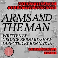 No Exit Theatre Collective Presents George Bernard Shaw's ARMS AND THE MAN in Live-St Photo