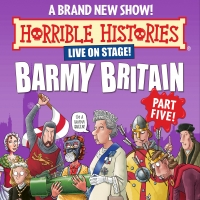 "Birmingham Stage Co Announce The World Premiere Of HORRIBLE HISTORIES: BARMY BRITAIN �"" PART FIVE"