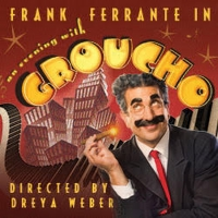 AN EVENING WITH GROUCHO Starring Frank Ferrante Announced Gets Chicago Premiere Photo