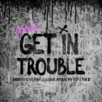 Dimitri Vegas & Like Mike and Vini Vici Join Forces on 'Get In Trouble (So What)' Photo