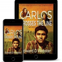 Edward D. Webster Releases New Literary Historical Novel - CARLOS CROSSES THE LINE Photo