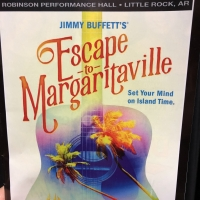 BWW Review: ESCAPE TO MARGARITAVILLE at Robinson Performance Hall