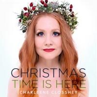 Charleene Closshey Debuts Christmas Album CHRISTMAS TIME IS HERE Photo
