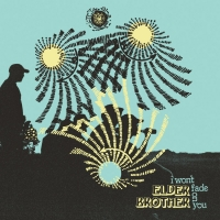 Elder Brother Releases New Album 'I Won't Fade On You' Photo