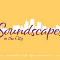 Lyric Opera Of KC SOUNDSCAPES Presented At American Jazz Museu, May 12 Photo