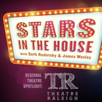 VIDEO: Regional Theatre Spotlight Shines on Theatre Raleigh on STARS IN THE HOUSE