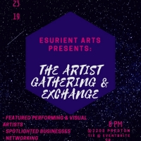 Esurient Arts Presents The Artist Gathering & Exchange