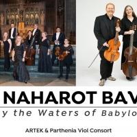 Parthenia Viol Consort Presents Al Naharot Bavel – By The Waters Of Babylon