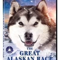 THE GREAT ALASKAN RACE Heads to DVD & Digital