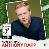 Anthony Rapp Talks Baseball And Broadway On The BREAK A BAT! Podcast Photo