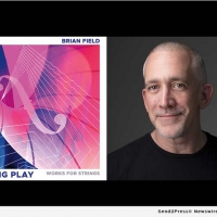 Brian Field to Release Fifth Album, STRING PLAY This Month Photo
