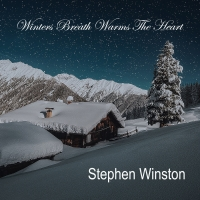 Singer-Songwriter Stephen Winston Releases Latest Single 'Winter's Breath Warms The H Photo