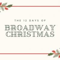 BWW Blog: The 12 Days of (Broadway) Christmas Photo