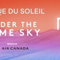 Cirque du Soleil to Premiere New Show UNDER THE SAME SKY in Boston Photo