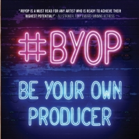 Ashley Kate Adams to Release #BYOP: BE YOUR OWN PRODUCER Book Photo