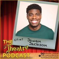 The Theatre Podcast With Alan Seales Welcomes AIN'T TOO PROUD Star Jawan Jackson