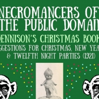 Theater of the Apes Returns With NECROMANCERS OF THE PUBLIC DOMAIN - DENNISON'S CHRISTMAS BOOK (1921)
