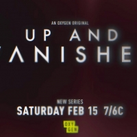 UP AND VANISHED to Premiere February 15 on Oxygen Photo