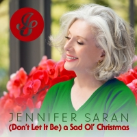 Jennifer Saran to Release New Single '(Don't Let It Be) a Sad Ol' Christmas'