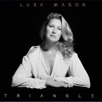 Luba Mason to Release New Solo Album TRIANGLE Photo