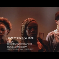 VIDEO: Broadway Inspirational Voices Releases Video of 'The Room Where It Happens' fr Video
