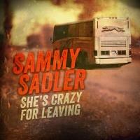 Sammy Sadler Breathes New Life Into 80's Hit 'She's Crazy For Leaving' Photo