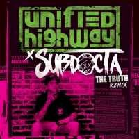 SubDocta Brings West Coast Wobble To His Remix of Unified Highway's 'The Truth' Photo