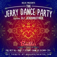 New Date Announced for THE JERRY DANCE PARTY at Boulder Theater