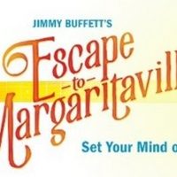 Tickets For ESCAPE TO MARGARITAVILLE On Sale This Week at Fox Cities Performing Arts Center