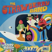 Story Pirates Release Kid-Inspired STRAWBERRY BAND Concept Album Album