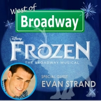 The 'West of Broadway' Podcast Welcomes Evan Strand from the FROZEN Tour Photo