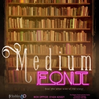 New Show MEDIUM FONT To Be Filmed For Online Viewing Photo