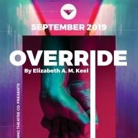 The Landing Theatre Company's Home Tours Presents OVERRIDE By Elizabeth A.M. Keel