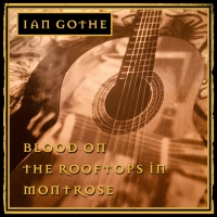 Ian Gothe Shares 'Blood On the Rooftops In Montrose' From Second Album Photo