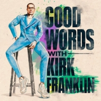 Kirk Franklin and Sony Music Entertainment Debut New Podcast Series, 'Good Words With Photo