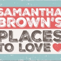 SAMANTHA BROWN'S PLACES TO LOVE Returns to PBS on January 11 Photo