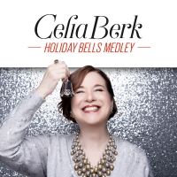 BWW Interview: Celia Berk of HOLIDAY BELLS MEDLEY Photo
