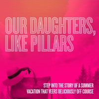 Huntington Theatre Company Announces Casting For World Premiere Of OUR DAUGHTERS, LIKE PILLARS