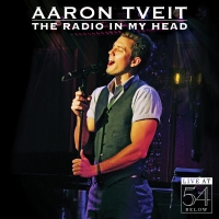 BWW CD Review: Aaron Tveit THE RADIO IN MY HEAD Will Get Inside Your Heart Photo