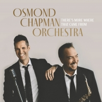 Osmond Chapman Orchestra Debut Album THERE'S MORE WHERE THAT CAME FROM Out Today Photo