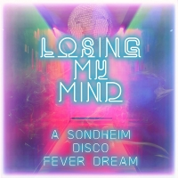 BWW Album Review: LOSING MY MIND: A SONDHEIM DISCO FEVER DREAM is Just What the Docto Photo