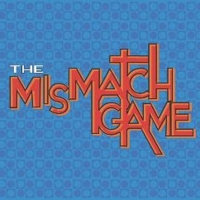 THE MISMATCH GAME Returns To Los Angeles LGBT Center's Renberg Theatre