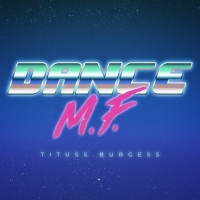 VIDEO: Tituss Burgess Releases 'Dance M.F. (Danny Verde Remix)' Photo