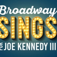 'Broadway Sings For Joe Kennedy III' Concert Postponed After Stars Drop Out Due to Ba Photo