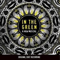 Original Cast Recording of IN THE GREEN to be Released on October 16 Photo
