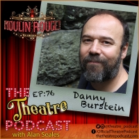Podcast Exclusive: The Theatre Podcast With Alan Seales Chats With Danny Burstein