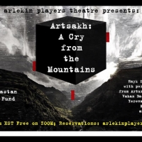Arlekin Players Theatre Announces ARTSAKH: THE CRY FROM THE MOUNTAIN Photo